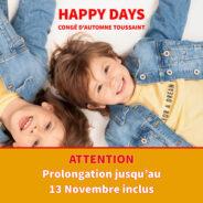 Les journées Happy Days prolongées jusqu'au 13 novembre 2020!