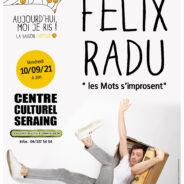 Assistez au spectacle de Félix Radu ce vendredi au Centre culturel de Seraing